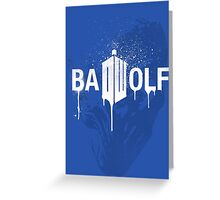 Don't forget about Bad Wolf Greeting Card