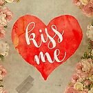 Vintage Quotes Collection -- Kiss Me by Elo Marc