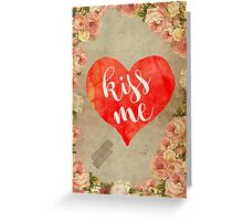 Vintage Quotes Collection -- Kiss Me Greeting Card
