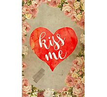 Vintage Quotes Collection -- Kiss Me Photographic Print