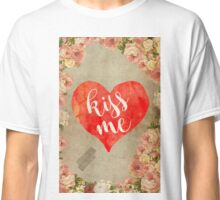 Vintage Quotes Collection -- Kiss Me Classic T-Shirt