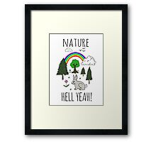NATURE, HELL YEAH! Framed Print