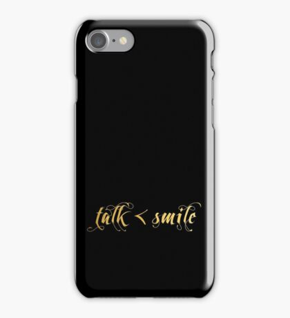 Talk Less, Smile More iPhone Case/Skin