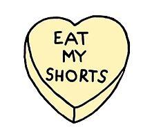 EAT MY SHORTS Photographic Print