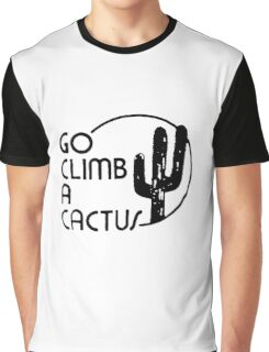 Go Climb A CACTUS Graphic T-Shirt