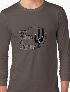 Go Climb A CACTUS Long Sleeve T-Shirt