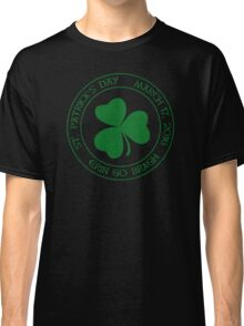 St. Patrick's Day 2016 round, green, distressed Classic T-Shirt