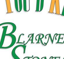 Irish You'd Kiss my Blarney Stones Sticker