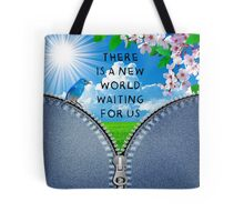 There Is a New World Waiting for Us Tote Bag