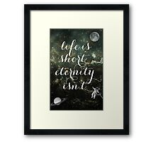 Vintage Quotes Collection -- Life Is Short Eternity Isn't  Framed Print