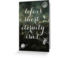 Vintage Quotes Collection -- Life Is Short Eternity Isn't  Greeting Card