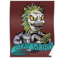 Beetlejuice - STAY WEIRD Poster