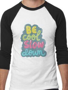 be cool, slow down Men's Baseball ¾ T-Shirt