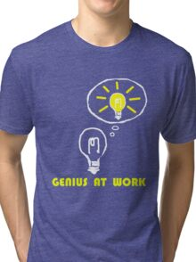 Genius at work Tri-blend T-Shirt