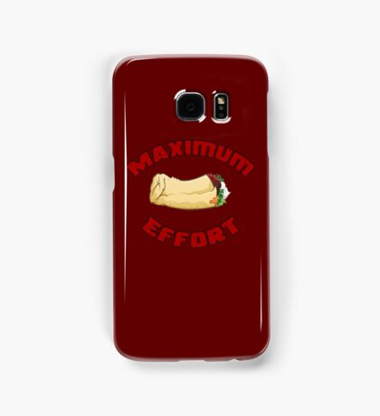 Maximum Effort Samsung Galaxy Case/Skin