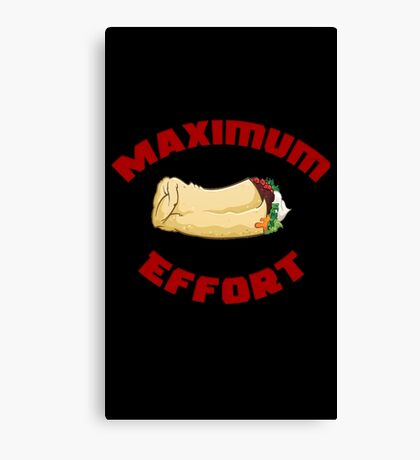 Maximum Effort Canvas Print