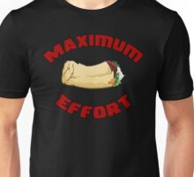 Maximum Effort Unisex T-Shirt