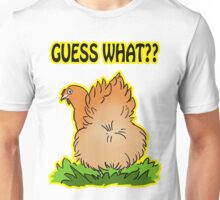 Guess what? Chicken butt! Unisex T-Shirt