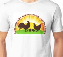 Authentically proven crazy chicken lady Unisex T-Shirt