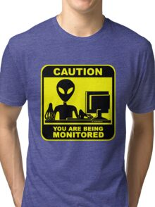 Caution! you are under monitor Tri-blend T-Shirt