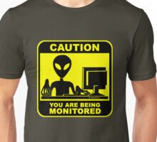Caution! you are under monitor Unisex T-Shirt