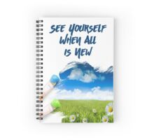 See Yourself When All is New  Spiral Notebook