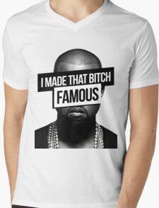 I made that bitch famous Mens V-Neck T-Shirt