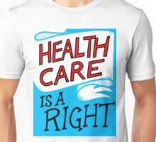 Healthcare is a Right Unisex T-Shirt