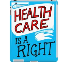 Healthcare is a Right iPad Case/Skin