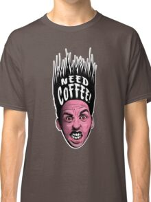 Need Coffee! Classic T-Shirt