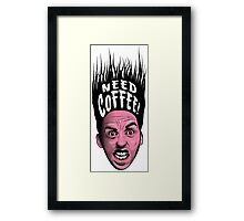 Need Coffee! Framed Print