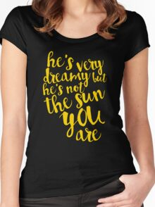 he's not the sun. you are. Women's Fitted Scoop T-Shirt