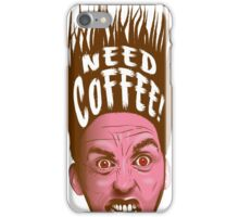 Need Coffee! Latte version iPhone Case/Skin