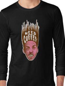 Need Coffee! Latte version Long Sleeve T-Shirt