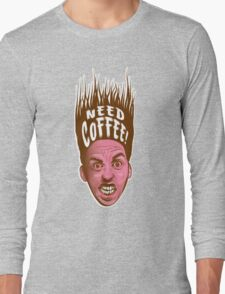 Need Coffee! Latte version Long Sleeve T-Shirt