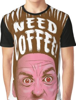 Need Coffee! Latte version Graphic T-Shirt