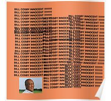 BILL COSBY INNOCENT !!!!!!!!!! (Kanye West - The Life of Pablo) Poster
