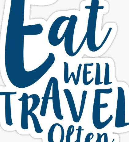 Eat Well Travel Often Quote -  BLUE Sticker