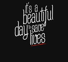 it's a beautiful day to save lives. Womens Fitted T-Shirt