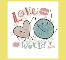 Love makes the world go 'round Baby Tee
