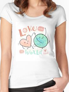 Love makes the world go 'round Women's Fitted Scoop T-Shirt