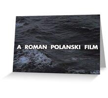 A Roman Polanski film Greeting Card