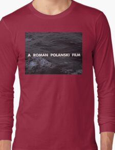 A Roman Polanski film Long Sleeve T-Shirt