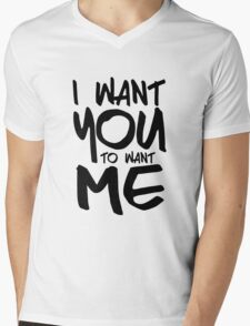 I want you to want me - white Mens V-Neck T-Shirt