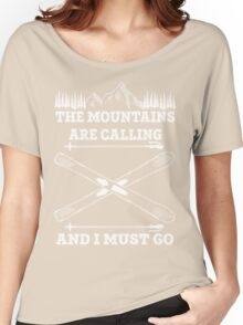 The Mountains Are Calling And I Must Go - Skiing T Shirt Women's Relaxed Fit T-Shirt
