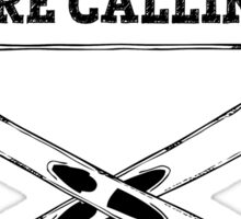The Mountains Are Calling And I Must Go - Skiing T Shirt Sticker