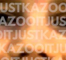 Just Kazoo It Sticker