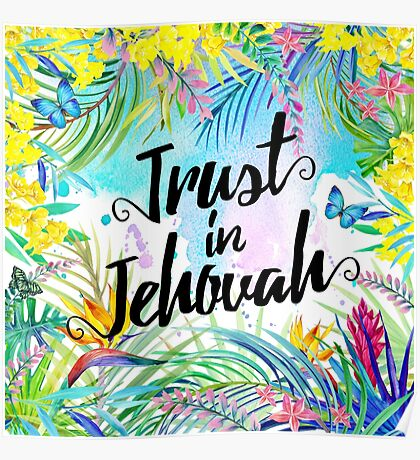 Trust in Jehovah (Watercolor Butterflies and Flowers) Poster