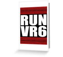 RUN VR6 tread Greeting Card
