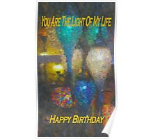 You Are The Light Of My Life - Happy Birthday Poster